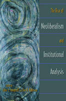 The Rise of Neoliberalism and Institutional Analysis (Paperback)