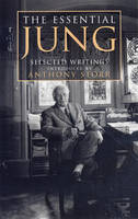The Essential Jung: Selected Writings Introduced by Anthony Storr (Hardback)