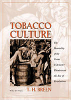 Tobacco Culture: The Mentality of the Great Tidewater Planters on the Eve of Revolution (Paperback)
