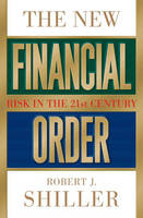 The New Financial Order: Risk in the 21st Century (Hardback)