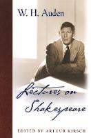 Lectures on Shakespeare - W.H. Auden: Critical Editions (Paperback)