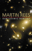 Our Cosmic Habitat (Paperback)