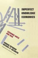 Imperfect Knowledge Economics: Exchange Rates and Risk (Hardback)