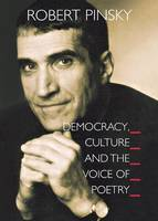 Democracy, Culture and the Voice of Poetry - The University Center for Human Values Series (Paperback)