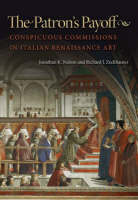 The Patron's Payoff: Conspicuous Commissions in Italian Renaissance Art (Hardback)