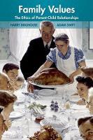 Family Values: The Ethics of Parent-Child Relationships (Hardback)