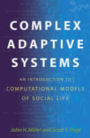 Complex Adaptive Systems: An Introduction to Computational Models of Social Life - Princeton Studies in Complexity (Hardback)