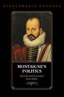 Montaigne's Politics: Authority and Governance in the Essais (Hardback)