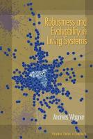 Robustness and Evolvability in Living Systems - Princeton Studies in Complexity (Paperback)