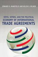 Votes, Vetoes, and the Political Economy of International Trade Agreements (Hardback)