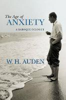 The Age of Anxiety: A Baroque Eclogue - W.H. Auden: Critical Editions (Hardback)
