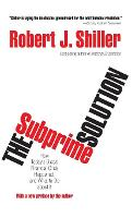 The Subprime Solution: How Today's Global Financial Crisis Happened, and What to Do about It (Hardback)