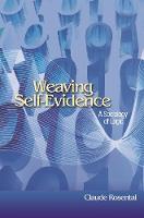 Weaving Self-Evidence: A Sociology of Logic - Princeton Studies in Cultural Sociology (Paperback)
