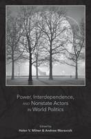 Power, Interdependence, and Nonstate Actors in World Politics (Hardback)