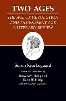 Kierkegaard's Writings, XIV, Volume 14: Two Ages: The Age of Revolution and the Present Age A Literary Review - Kierkegaard's Writings (Paperback)