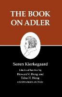 Kierkegaard's Writings, XXIV, Volume 24: The Book on Adler - Kierkegaard's Writings (Paperback)