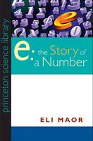 """e:"" The Story of a Number - Princeton Science Library (Paperback)"