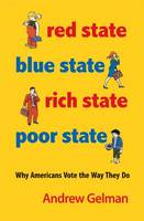 Red State, Blue State, Rich State, Poor State: Why Americans Vote the Way They Do - Expanded Edition (Paperback)