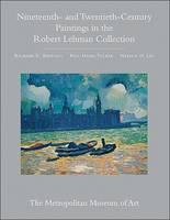 The Robert Lehman Collection at the Metropolitan Museum of Art, Volume III: Nineteenth- and Twentieth-Century Paintings (Hardback)