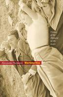 Wartime Kiss: Visions of the Moment in the 1940s - Essays in the Arts (Hardback)