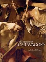 The Moment of Caravaggio - National Gallery of Art, Washington, DC 14 (Hardback)