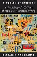 A Wealth of Numbers: An Anthology of 500 Years of Popular Mathematics Writing (Hardback)