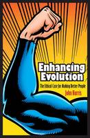 Enhancing Evolution: The Ethical Case for Making Better People (Paperback)