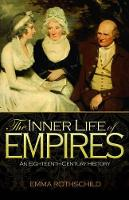 The Inner Life of Empires: An Eighteenth-Century History (Paperback)