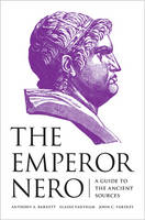 The Emperor Nero: A Guide to the Ancient Sources (Paperback)