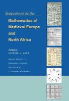 Sourcebook in the Mathematics of Medieval Europe and North Africa (Hardback)