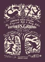 The Original Folk and Fairy Tales of the Brothers Grimm: The Complete First Edition (Hardback)