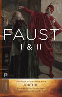 Faust I & II, Volume 2: Goethe's Collected Works - Updated Edition - Princeton Classics (Paperback)
