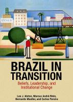 Brazil in Transition: Beliefs, Leadership, and Institutional Change - The Princeton Economic History of the Western World (Hardback)
