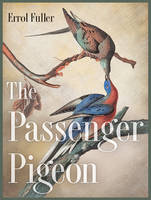The Passenger Pigeon (Hardback)