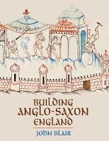 Building Anglo-Saxon England (Hardback)