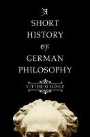 A Short History of German Philosophy (Hardback)
