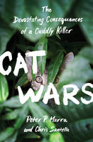 Cat Wars: The Devastating Consequences of a Cuddly Killer (Hardback)