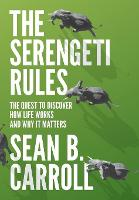 The Serengeti Rules: The Quest to Discover How Life Works and Why It Matters (Hardback)