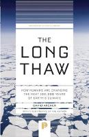 The Long Thaw: How Humans Are Changing the Next 100,000 Years of Earth's Climate - Princeton Science Library 44 (Paperback)