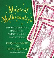 Magical Mathematics: The Mathematical Ideas That Animate Great Magic Tricks (Paperback)