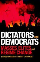 Dictators and Democrats: Masses, Elites, and Regime Change (Hardback)
