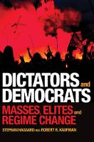 Dictators and Democrats: Masses, Elites, and Regime Change (Paperback)