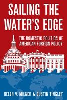 Sailing the Water's Edge: The Domestic Politics of American Foreign Policy (Paperback)