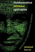 Mathematics without Apologies: Portrait of a Problematic Vocation (Paperback)