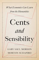 Cents and Sensibility: What Economics Can Learn from the Humanities (Hardback)