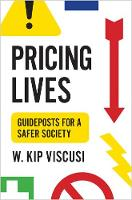 Pricing Lives: Guideposts for a Safer Society (Hardback)