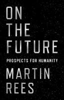 On the Future: Prospects for Humanity (Hardback)