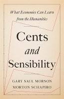Cents and Sensibility: What Economics Can Learn from the Humanities (Paperback)
