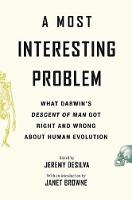 A Most Interesting Problem: What Darwin's Descent of Man Got Right and Wrong about Human Evolution (Hardback)
