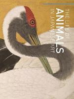 The Life of Animals in Japanese Art (Hardback)